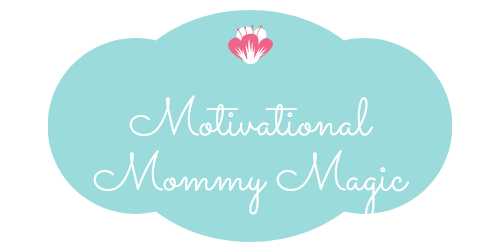 Motivational Mommy Magic